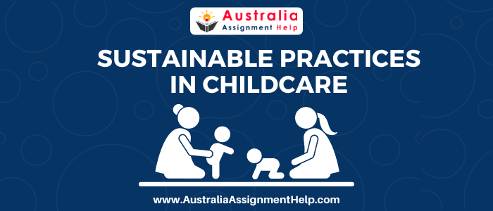 Sustainable Practices in Childcare